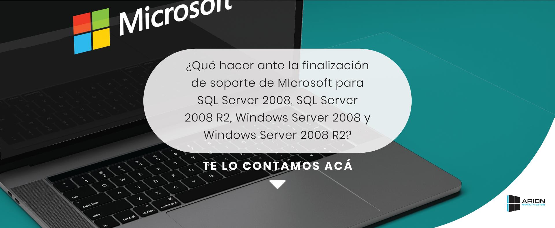 Microsoft anunció el final de soporte para SQL Server 2008 y Windows Server 2008.